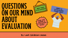"""Image of text that says """"Questions on our mind about evaluation"""" and features several signs with questions about who does evaluation, why, when, how, and where."""
